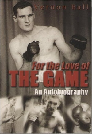 For the Love of the Game: The Vernon Ball Story For the Love of the Game