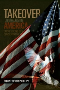 TAKEOVER, Liberalism in America