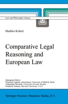 Comparative Legal Reasoning and European Law by Markku Kiikeri