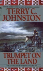 Trumpet on the Land: The Plainsmen by Terry C. Johnston