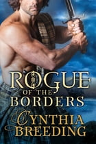 Rogue of the Borders by Cynthia Breeding