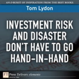 Book Investment Risk and Disaster Don't Have to Go Hand-in-Hand by Tom Lydon
