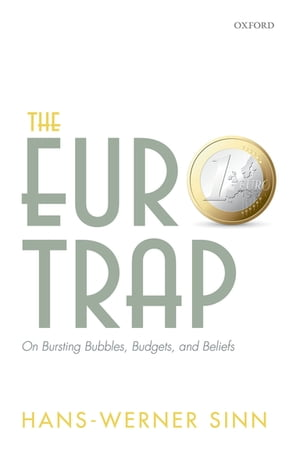 The Euro Trap On Bursting Bubbles,  Budgets,  and Beliefs