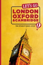 Let's Go London, Oxford & Cambridge: The Student Travel Guide by Harvard Student Agencies, Inc.
