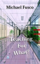 Teaching for What?