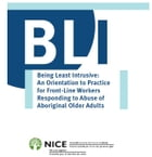 Being Least Intrusive: An Orientation to Practice for Front-Line Workers Responding to Abuse of Aboriginal Older Adults by National Initiative for the Care of the Elderly