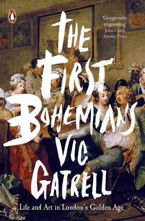 The First Bohemians Life and Art in London's Golden Age