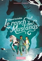 Le ranch des Mustangs - Cheval invisible by Sharon Siamon