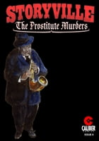 Storyville : The Prostitute Murders #4 by Gary Reed
