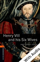Henry VIII and his Six Wives - With Audio Level 2 Oxford Bookworms Library