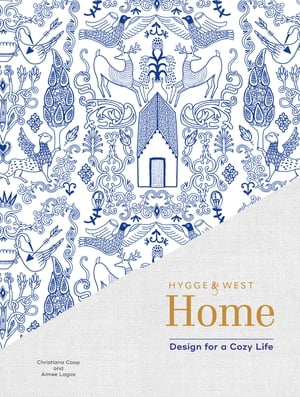 Hygge & West Home: Design for a Cozy Life by Aimee Lagos