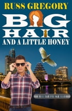 Big Hair and a Little Honey by Russ Gregory