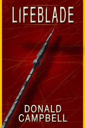 Lifeblade by Donald Campbell