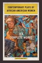 Contemporary Plays by African American Women: Ten Complete Works by Sandra Adell