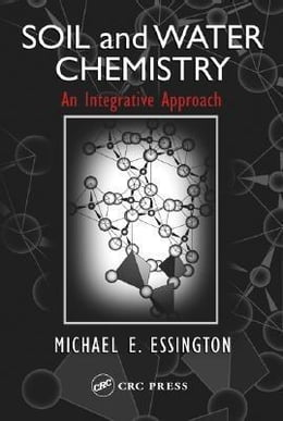 Book Soil and Water Chemistry: An Integrative Approach by Essington, Michael E.