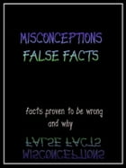 Misconceptions False Facts by Janette Soleman