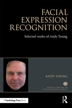 Facial Expression Recognition Selected works of Andy Young