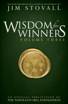 Wisdom for Winners Volume Three: An Official Publication of The Napoleon Hill Foundation by Jim Stovall