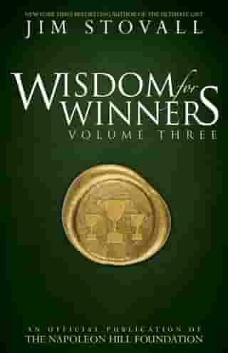 Wisdom for Winners Volume Three: An Official Publication of The Napoleon Hill Foundation