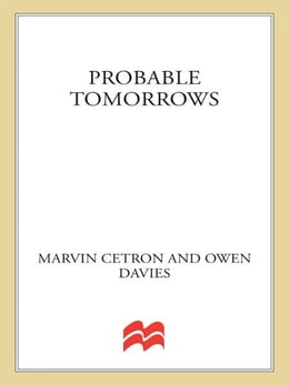 Book Probable Tomorrows: How Science and Technology Will Transform Our Lives in the Next Twenty Years by Marvin Cetron