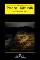 El hechizo de Elsie by Patricia Highsmith