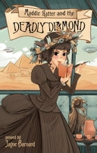Maddie Hatter and the Deadly Diamond by Jayne Barnard
