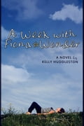 A Week with Fiona Wonder: A Novel 896ea3b1-2891-4a2f-b6f9-66de45b94f29