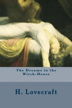 The Dreams in the Witch-House by H. P. Lovecraft