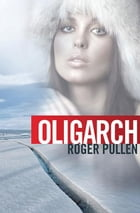 Oligarch by Roger Pullen