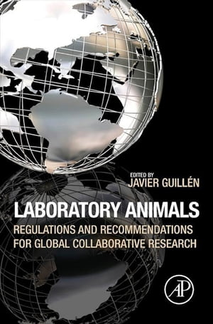 Laboratory Animals Regulations and Recommendations for Global Collaborative Research