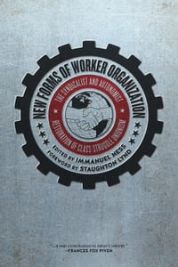 New Forms of Worker Organization: The Syndicalist and Autonomist Restoration of Class-Struggle…