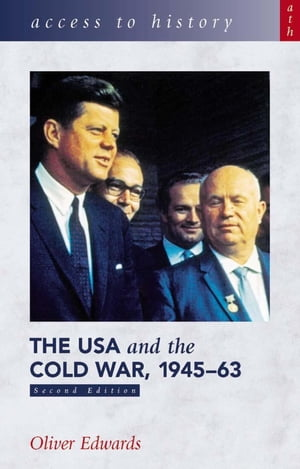 Access to History: The USA & the Cold War 1945-63 [Second Edition]