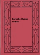 Barnabé Rudge - Tome I by Charles Dickens