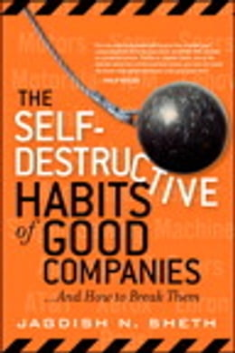 Book The Self-Destructive Habits of Good Companies by Jagdish N. Sheth