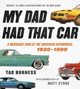Book My Dad Had That Car: A Nostalgic Look at the American Automobile, 1920-1990 by Tad Burness