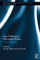 New Pathways in Pilgrimage Studies: Global Perspectives