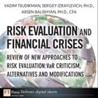 Risk Evaluation and Financial Crises: Review of New Approaches to Risk Evaluation: VaR Criticism, Alternatives and Modifications by Vadim Tsudikman
