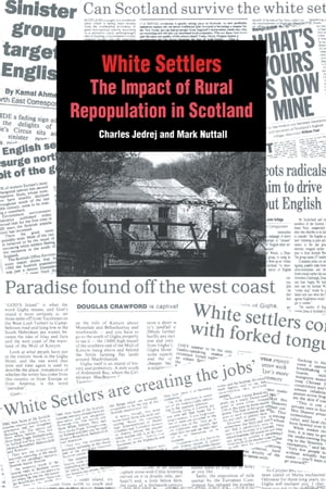 White Settlers The Impact of Rural Repopulation in Scotland