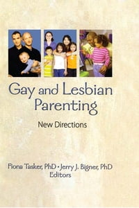 Gay and Lesbian Parenting: New Directions