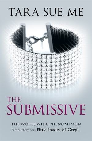 The Submissive (Book 1: The Submissive Trilogy)