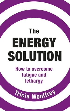Ultimate Energy How To Get From Tired To Inspired