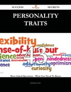 Personality traits 43 Success Secrets - 43 Most Asked Questions On Personality traits - What You Need To Know