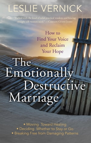 The Emotionally Destructive Marriage How to Find Your Voice and Reclaim Your Hope
