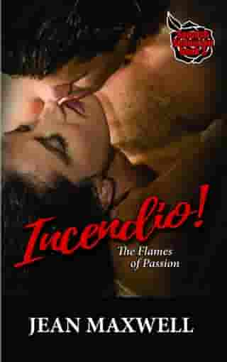 Incendio: The Flames of Passion by Jean Maxwell