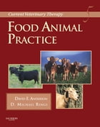 Current Veterinary Therapy - E-Book: Food Animal Practice by David E. Anderson, DVM, MS,DACVS