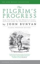 The Pilgrim's Progress: From This World to That Which Is to Come by John Bunyan