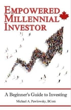 Empowered Millennial Investor: A Beginner's Guide to investing by Michael Pawlowsky