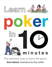 Learn Poker in 10 Minutes: The Quickest Way to Learn Poker