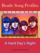 Beatle Song Profiles: A Hard Day's Night by Joel Benjamin