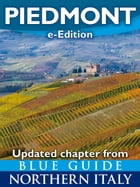 Blue Guide Piedmont: Updated chapter from Blue Guide Northern Italy by Paul Blanchard